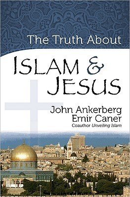 The Truth about Islam & Jesus