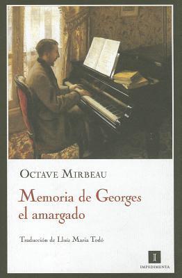 Memoria de Georges el amargado - Octave Mirbeau
