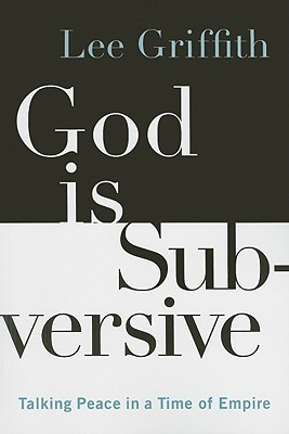 God is Subversive by Lee Griffith
