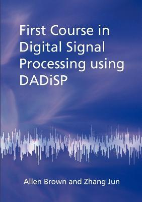 first-course-in-digital-signal-processing-using-dadisp