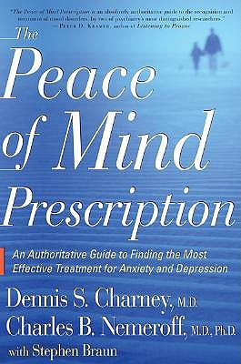 The Peace of Mind Prescription by Dennis S. Charney
