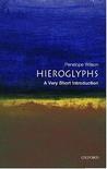 Hieroglyphs: A Very Short Introduction
