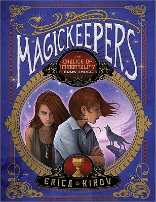 The Chalice of Immortality (Magickeepers #3)