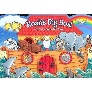 Noah's Big Boat: A Lift-The-Flap Bible Book