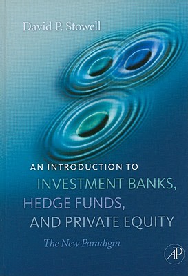 An Introduction to Investment Banks, Hedge Funds, and Private Equity