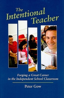 The Intentional Teacher: Forging a Great Career in the Independent School Classroom
