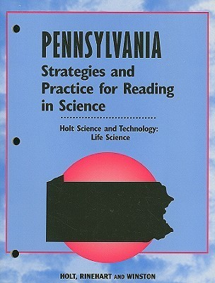 Holt Science and Technology: Life Science, Pennsylvania Strategies and Practice for Reading in Science