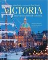 Victoria: Crown Jewel of British Columbia, Including Esquimalt, Oak Bay, Saanich and the Peninsula