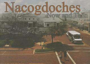 Nacogdoches Now and Then