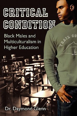 Critical Condition: Black Males and Multiculturalism in Higher Education