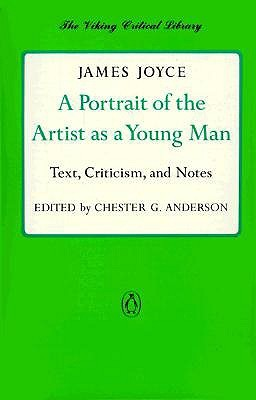 A Portrait of the Artist as a Young Man: Text, Criticism & Notes (Viking Critical Library)