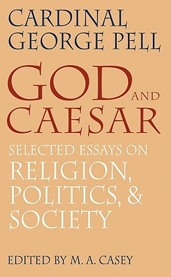 Thesis Of An Essay God And Caesar Selected Essays On Religion Politics And Society By  George Cardinal Pell Business Communication Essay also Reflective Essay Thesis God And Caesar Selected Essays On Religion Politics And Society  What Is A Thesis Statement In A Essay