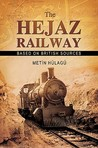 The Hejaz Railway: The Construction of a New Hope