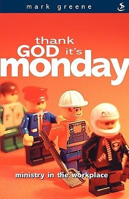 Thank God It's Monday by Mark Greene