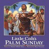 Little Colt's Palm Sunday by Michelle Medlock Adams