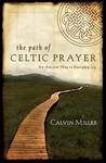 The Path of Celtic Prayer: An Ancient Way to Everyday Joy
