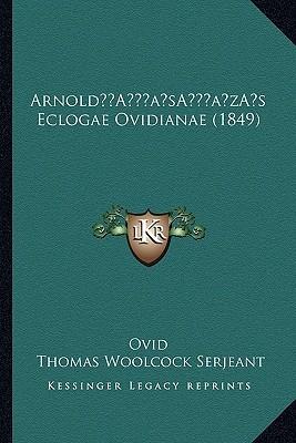 Arnold s Eclogae Ovidianae (1849)