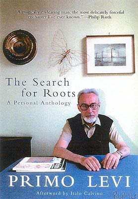 The Search For Roots by Primo Levi