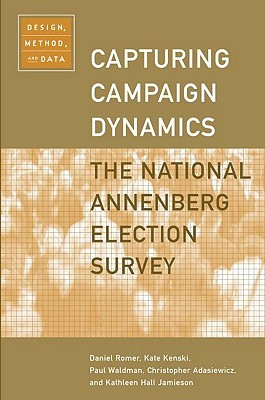 capturing-campaign-dynamics-the-national-annenberg-election-survey-design-method-and-data-includes-cd-rom