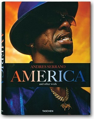 Andres Serrano America: And Other Work