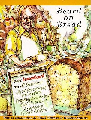 Beard on Bread by James Beard