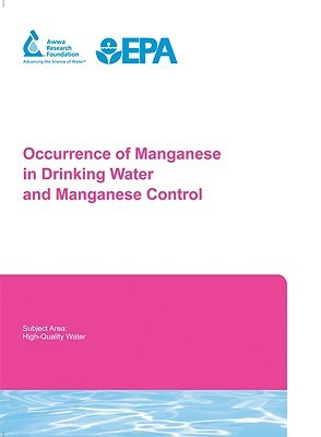 Occurrence of Manganese in Drinking Water and Manganese Control [With CDROM]