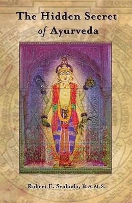 The Hidden Secret of Ayurveda