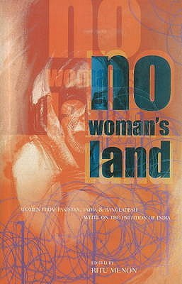 no-woman-s-land-women-from-pakistan-india-bangladesh-write-on-the-partition-of-india