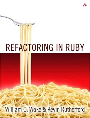 Refactoring in Ruby by William C. Wake