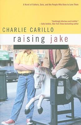 Raising Jake by Charlie Carillo