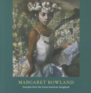 Margaret Bowland: Excerpts from the Great American Songbook