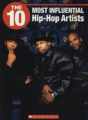 The 10 Most Influential Hip Hop Artists