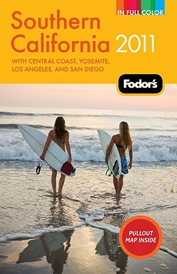Fodor's Southern California 2011: with Central Coast, Yosemite, Los Angeles, and San Diego