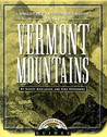 Longstreet Highroad Guide to the Vermont Mountains by Nancy Bazilchuck