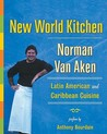 New World Kitchen: Latin American and Caribbean Cuisine