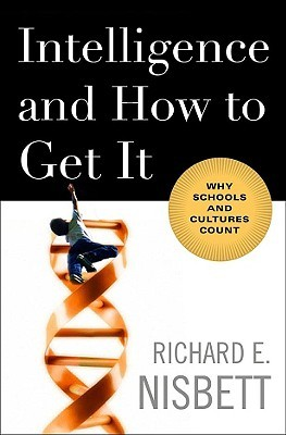 Intelligence and How to Get It by Richard E. Nisbett