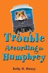 Trouble According to Humphrey (According to Humphrey, #3)