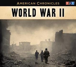 World War II: NPR American Chronicles