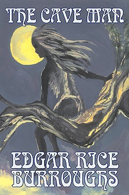 The Cave Man by Edgar Rice Burroughs, Fiction, Fantasy, Action & Adventure