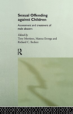 Sexual Offending Against Children: Assessment and Treatment of Male Abusers