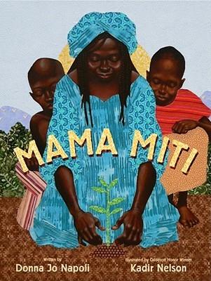 Mama Miti by Donna Jo Napoli