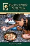 Nols Nutrition Field Guide (National Outdoor Leadership School)