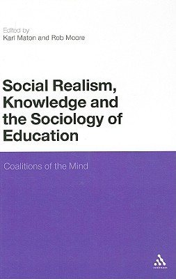 Social Realism, Knowledge and the Sociology of Education: Coalitions of the Mind