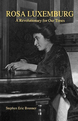 Rosa Luxemburg: A Revolutionary for Our Times