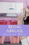 Being Abigail (Abigail #1)