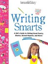 Writing Smarts: A Girl's Guide to Writing Great Poetry, Stories, School Reports, and More!