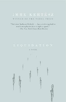 Liquidation by Imre Kertész