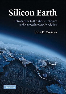 Silicon Earth: Introduction to Microelectronics and Nanotechnology Revolution