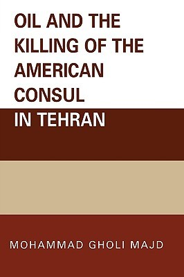 Oil and the Killing of the American Consul in Tehran