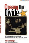 Crossing the Divide: An Insider's Account of the Normalization of U.S.-China Relations